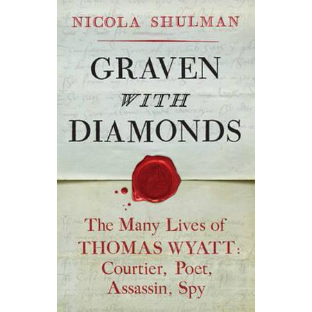 Graven with Diamonds : Sir Thomas Wyatt and the Inventions of (Thomas Edison Best Invention)