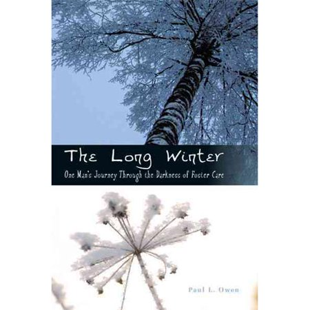 The Long Winter: One Man's Journey Through the Darkness of Foster Care
