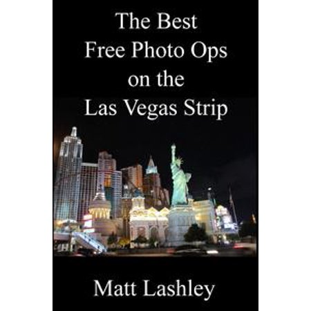 Las Vegas Stock Photo - The Best Free Photo Ops on the Las Vegas Strip - eBook