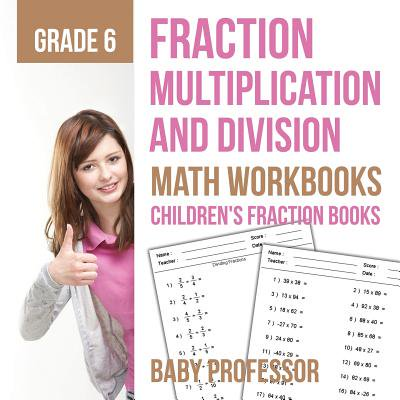 Fraction Multiplication and Division - Math Workbooks Grade 6 Children's Fraction Books (Halloween Math Activities Multiplication)