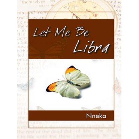 Let Me Be Libra - eBook