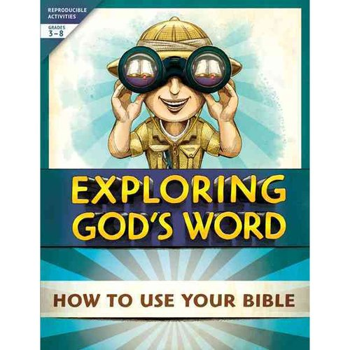Exploring God's Word: How to Use Your Bible, Grades 3-8, Reproducible Activities