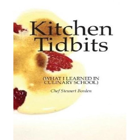 Kitchen Tidbits  What I Learned In Culinary School