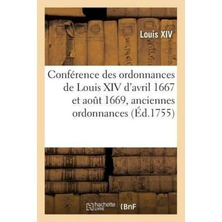 Confrence Des Ordonnances De Louis Xiv Davril 1667 Et Aout 1669 Avec Les Anciennes Ordonnances