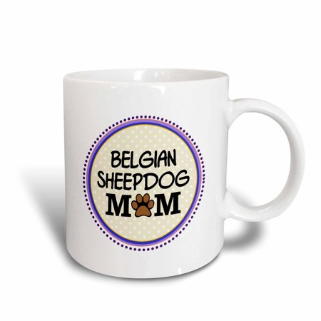3dRose Belgian Sheepdog Mom - Sheep dog - doggie mama by breed - paw print mum doggy lover proud pet owner, Ceramic Mug, 15-ounce