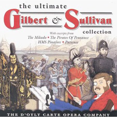 Ultimate Gilbert & Sullivan Collection (The Very Best Of Gilbert O Sullivan)