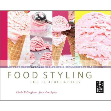 Food Styling For Photographers  A Guide To Creating Your Own Appetizing Art