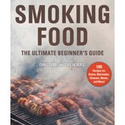 Smoking Food : The Ultimate Beginner's Guide