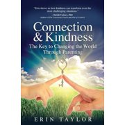 Connection & Kindness: The Key to Changing the World Through Parenting