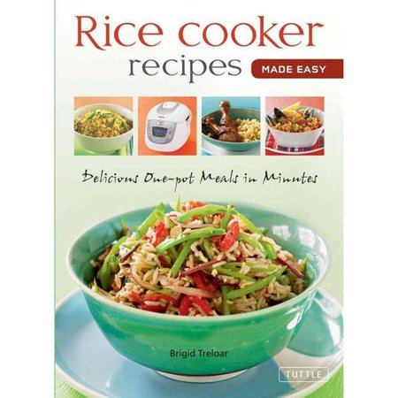 Rice Cooker Recipes Made Easy: Delicious One-Pot Meals in Minutes by