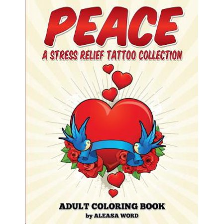 Peace Stress Relief Tattoo Collection Coloring Book Adult