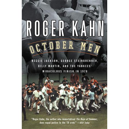 October Men : Reggie Jackson, George Steinbrenner, Billy Martin, and the Yankees' Miraculous Finish in 1978 (Paperback)