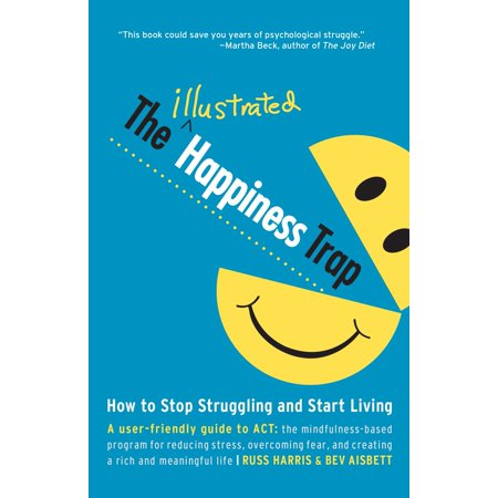 The Illustrated Happiness Trap : How to Stop Struggling and Start Living (How Was Halloween Started)