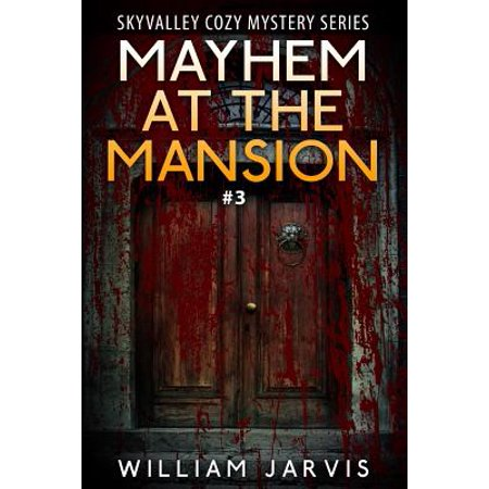 Mayhem at the Mansion : Skyvalley Cozy Mystery Series Book 3