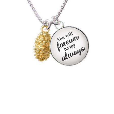 Gold Tone Pine Cone You Will Forever Be My Always Glass Dome Necklace  18  2