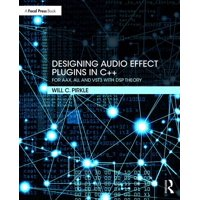 Designing Audio Effect Plugins in C++: For Aax, Au, and Vst3 with DSP Theory (Paperback)