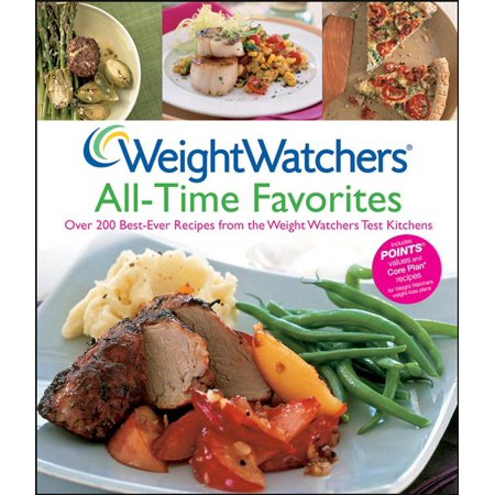 Weight Watchers All-Time Favorites : Over 200 Best-Ever Recipes from the Weight Watchers Test Kitchens