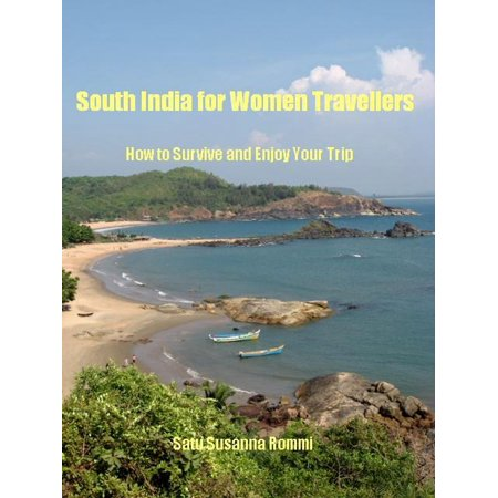 South India for Women Travellers: How to Survive and Enjoy Your Trip - eBook (South India Map)