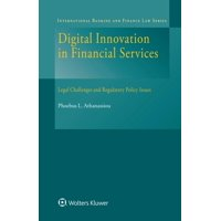 Digital Innovation in Financial Services : Legal Challenges and Regulatory Policy Issues