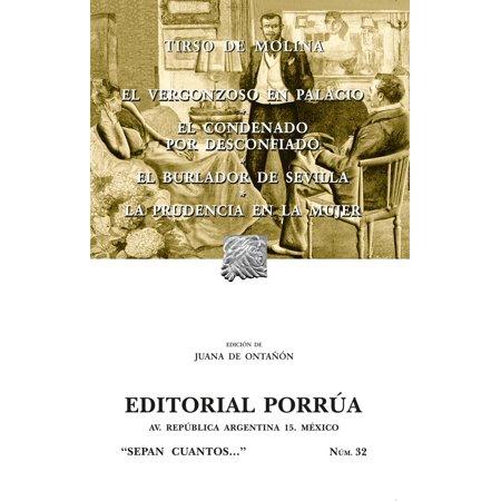 El vergonzoso en palacio - El condenado por desconfiado - El burlador de Sevilla - La prudencia en la mujer -