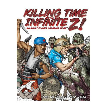 Killing Time with the Infinite Z! : An Adult Zombie Coloring Book.](Halloween Coloring Pages Zombie)