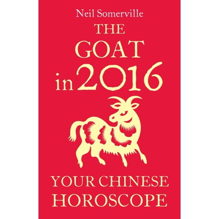 The Goat in 2016: Your Chinese Horoscope - eBook