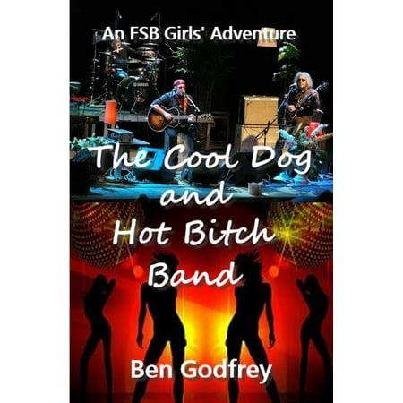 Cool Hog (The Cool Dog and Hot Bitch Band - eBook)