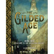The Gilded Age : 1876-1912: Overture to the American Century