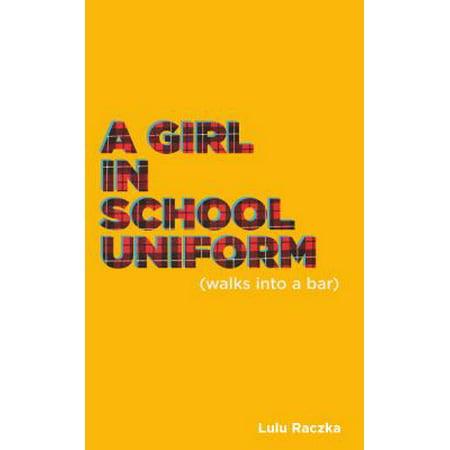 A Girl in School Uniform (Walks Into a Bar) (A Girl Walks Into A Bar)