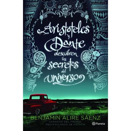 Aristateles y Dante Descubren Los Secretos del (Aristoteles Y Dante Descubren Los Secretos Del Universo)