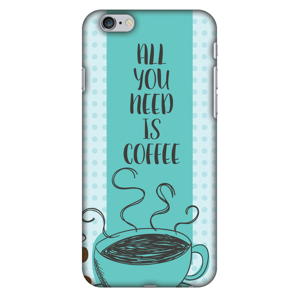 iPhone 6s Plus Case, iPhone 6 Plus Case - All You Need Is Coffee,Hard Plastic Back Cover, Slim Profile Cute Printed Designer Snap on Case with Screen Cleaning Kit