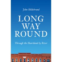 Long Way Round : Through the Heartland by River