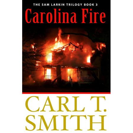 Carolina Fire: The Sam Larkin Trilogy Book 3 -