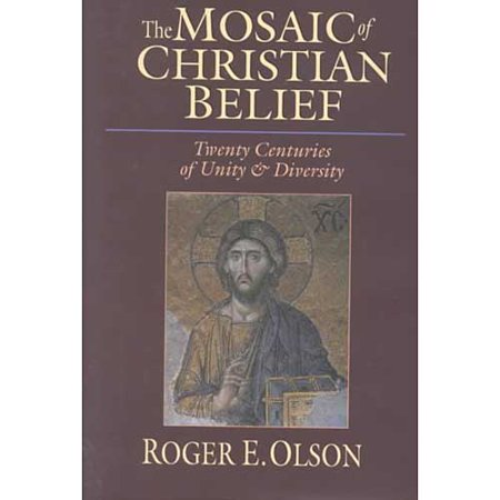 The Mosaic of Christian Beliefs: Twenty Centuries of Unity & Diversity
