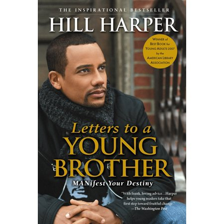 Letters to a Young Brother : MANifest Your