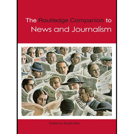 The Routledge Companion to News and Journalism - (Allan Bell The Language Of News Media)