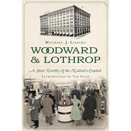 Woodward & Lothrop: : A Store Worthy of the Nation's (Capital Mall Stores)