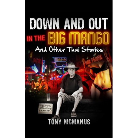 Down And Out In The Big Mango And Other Thai Stories -