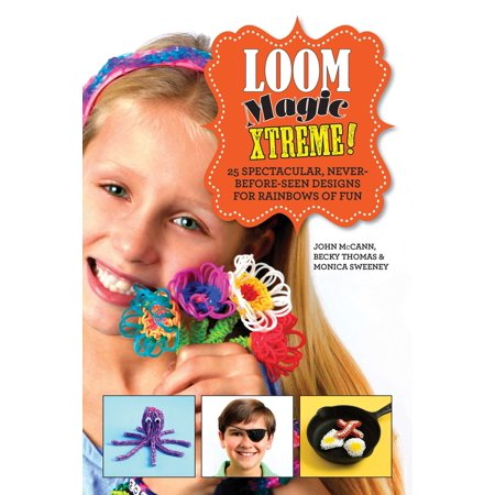 Fun Loom Designs (Loom Magic Xtreme! : 25 Spectacular, Never-Before-Seen Designs for Rainbows of)