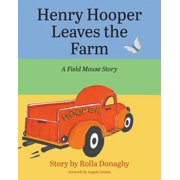 Henry Hooper Leaves the Farm: A Field Mouse Story (Paperback)