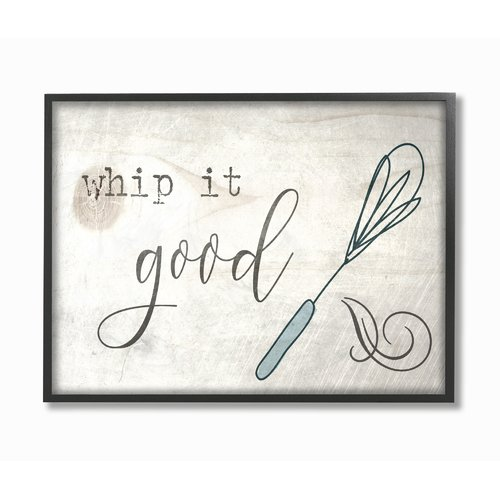 Ebern Designs 'Whip It Good Whisk' Textual Art