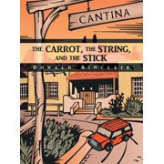 The Carrot, the String, and the Stick - eBook