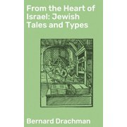 From the Heart of Israel: Jewish Tales and Types - eBook
