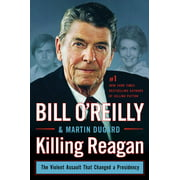 Killing Reagan : The Violent Assault That Changed a Presidency
