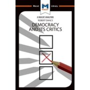 An Analysis of Robert A. Dahl's Democracy and its Critics - eBook