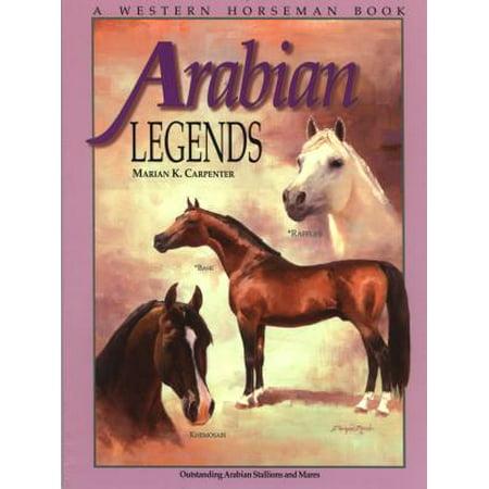 Arabian Legends : Outstanding Arabian Stallions and Mares