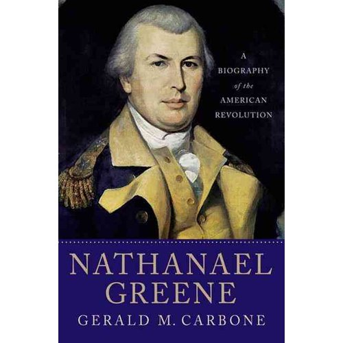 nathanael greene a short biography Arminius said: nathaniel greene was a surprisingly portly quaker from rhode   authority on greene's life, and this biography is painstakingly documented.