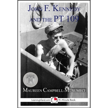 Pt 109 Boat (John F. Kennedy and the PT 109 - eBook )