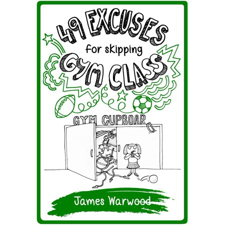 49 Excuses for Skipping Gym Class - eBook - Parachute Gym Class