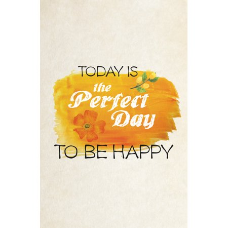 Today Is The Perfect Day To Be Happy Quote Bright Orange Floral Flower Canvas Design Background Motivational Ins, 12x18 - Flower Hippy